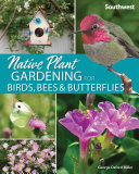 Native Plant Gardening for Birds  Bees   Butterflies  Southwest