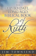 The Up-to-Date, Long Ago Biblical Book of Ruth