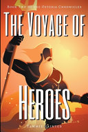 The Voyage of Heroes  Book Two of the Osteria Chronicles