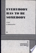 Everybody Has to be Somebody