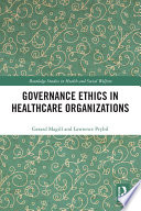 Governance Ethics in Healthcare Organizations