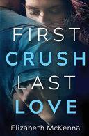 First Crush  Last Love