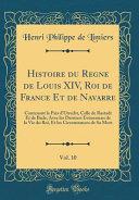 Histoire du Regne de Louis XIV, Roi de France Et de Navarre, Vol. 10