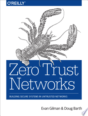 Download Zero Trust Networks Free Books - Dlebooks.net