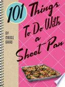 101 Things To Do With a Sheet Pan Book