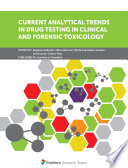 Current Analytical Trends in Drug Testing in Clinical and Forensic Toxicology