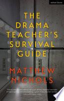 The Drama Teacher s Survival Guide Book