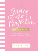 Pdf Grace, Not Perfection for Young Readers Telecharger