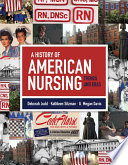 """A History of American Nursing: Trends and Eras"" by Deborah Judd, Kathleen Sitzman, Megan Davis"