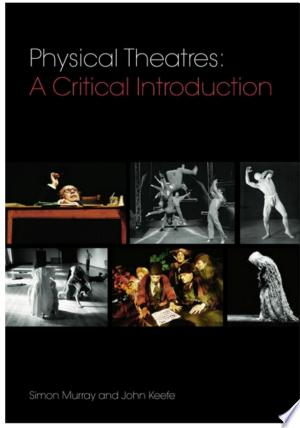 Free Download Physical Theatres: A Critical Introduction PDF - Writers Club