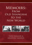 Memoirs: from Old Shanghai to the New World