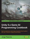 Unity 5 x Game AI Programming Cookbook