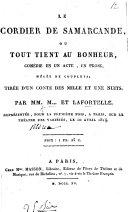 Le Cordier de Samarcande, ou, tout tient au bonheur, comédie en un acte, en prose, mêlée de couplets, par M.... [i.e. C. F. J. B. Moreau] et Lafortelle