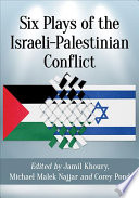Six Plays of the Israeli Palestinian Conflict