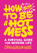 Pdf How Not to Be a Hot Mess Telecharger