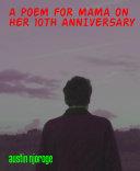 A POEM FOR MAMA ON HER 10TH ANNIVERSARY Pdf/ePub eBook