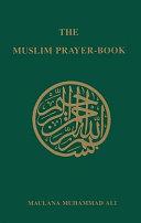 The Muslim Prayer Book