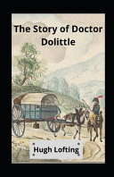 The Story of Doctor Dolittle Illustrated