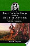 James Fenimore Cooper versus the Cult of Domesticity