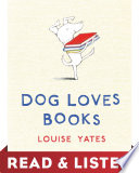 Dog Loves Books: Read & Listen Edition