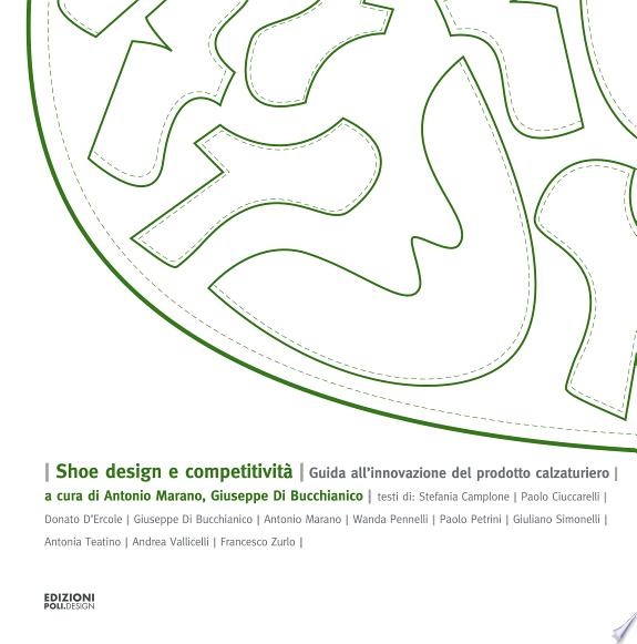 Shoe design e competitività. Guida all'innovazione del prodotto calzaturiero