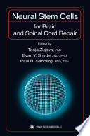 Neural Stem Cells for Brain and Spinal Cord Repair Book
