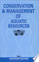 Conservation and Management of Aquatic Resources