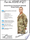 Pass The Asvab Afqt Armed Services Vocational Aptitude Battery Study Guide And Practice Questions