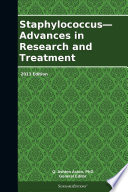 Staphylococcus   Advances in Research and Treatment  2013 Edition