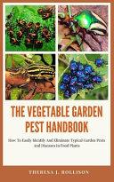 The Vegetable Garden Pest Handbook Book