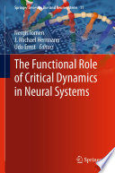 The Functional Role of Critical Dynamics in Neural Systems