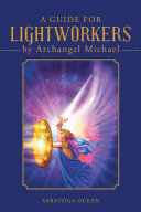 A Guide for Lightworkers by Archangel Michael Pdf/ePub eBook
