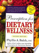 """Prescription for Dietary Wellness: Using Foods to Heal"" by Phyllis A. Balch CNC"
