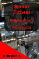 Senior Fitness   Building Muscle in Older Adults