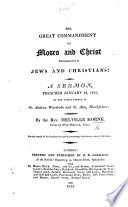 The Great Commandment of Moses and Christ Recommended to Jews and Christians  A Sermon  on Deut  Vi  5   Etc Book