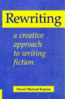 Rewriting: A Creative Approach to Writing Fiction