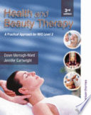 """Health and Beauty Therapy: A Practical Approach for NVQ"" by Dawn Mernagh-Ward, Jennifer Cartwright"