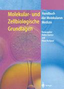 Molekular- und Zellbiologische Grundlagen