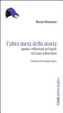L'altra metà della storia. Spunti e riflessioni su Napoli da Lauro a Bassolino