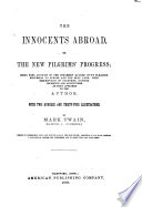 The Innocents Abroad  Or The New Pilgrims  Progress