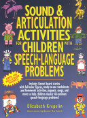 Sound and Articulation Activities for Children with Speech-Language Problems