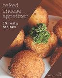 50 Tasty Baked Cheese Appetizer Recipes Pdf/ePub eBook