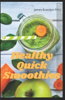 Healthy Quick Smoothies