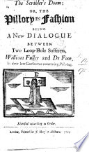 The Scribler S Doom Or The Pillory In Fashion Being A New Dialogue Between Two Loop Hole Sufferers William Fuller And De Fooe In Their Late Conference Concerning Pilloring Book PDF