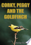 CORKY, PEGGY AND THE GOLDFINCH