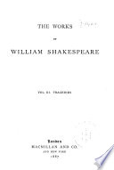 The Works of William Shakespeare  Tragedies  Romeo and Juliet  Timon of Athens  Julius Caesar  Macbeth  Hamlet  King Lear  Othello  Antony and Cleopatra  Cymbeline  Pericles Poems  Glossary to Shakespeare s works