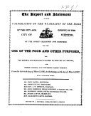 The Report and Statement of the Corporation of the Guardians of the Poor of the City and County of the City of Chester of the Money Collected and Expended for the Use of the Poor and Other Purposes ... from the Thirtieth Day of March, 1826, to the Twenty Ninth Day of March 1827