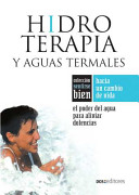 Hidroterapia y aguas termales  Hydrotherapy of Thermal Water