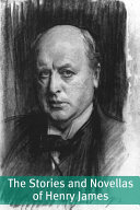 The Stories and Novellas of Henry James (Annotated with Biography) ebook