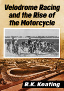 Velodrome Racing and the Rise of the Motorcycle